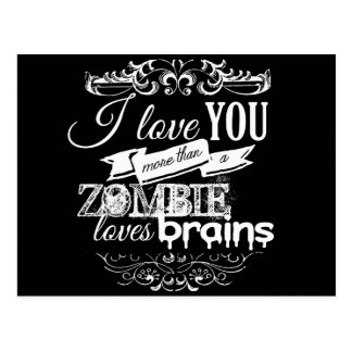 I LOVE YOU MORE THAN A ZOMBIE LOVES BRAINS -.png Postcard