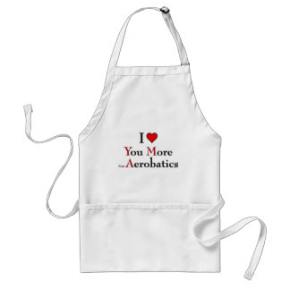 I love you more than aerobatics adult apron