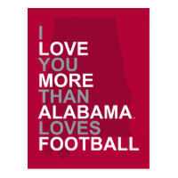 I Love You More Than Alabama Loves Football Postcard