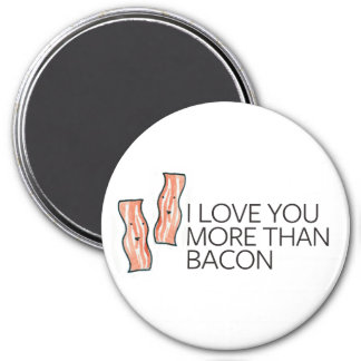 I Love you More Than Bacon 3 Inch Round Magnet