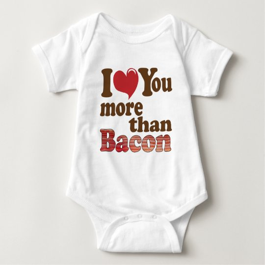 I Love You More Than Bacon Baby Bodysuit