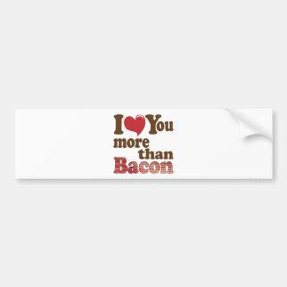 I Love You More Than Bacon Bumper Sticker