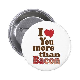 I Love You More Than Bacon Pinback Button