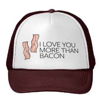 I Love you More Than Bacon Trucker Hat
