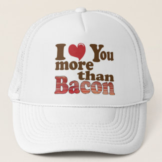 I Love You More Than Bacon Hat
