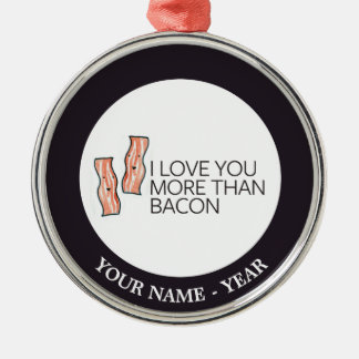 I Love you More Than Bacon Metal Ornament