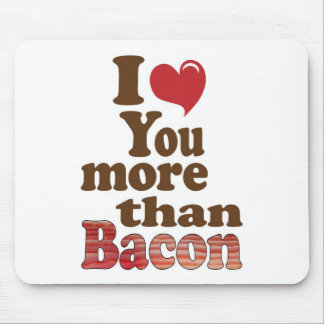I Love You More Than Bacon Mouse Pad