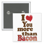 I Love You More Than Bacon Pins