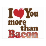 I Love You More Than Bacon Post Cards