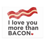 I Love You More Than Bacon Postcard