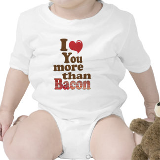 I Love You More Than Bacon T Shirts