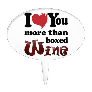 I Love You More Than Boxed Wine Cake Topper