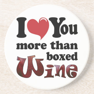 I Love You More Than Boxed Wine Drink Coaster