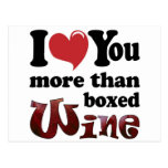 I Love You More Than Boxed Wine Post Cards