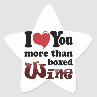 I Love You More Than Boxed Wine Star Sticker