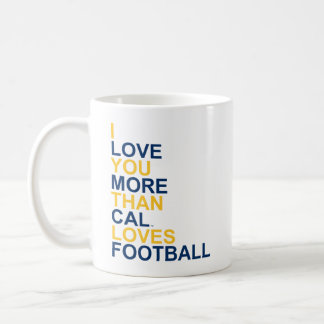 I Love You More Than Cal Loves Football Coffee Mug