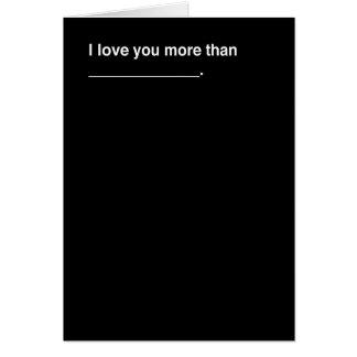 I Love You More Than... Card