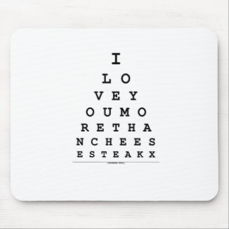I Love You More Than Cheese Steak Mouse Pad