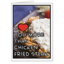 I Love You More Than Chicken Fried Steak (Blank) Card
