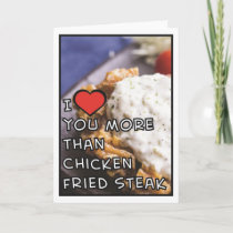 I Love You More Than Chicken Fried Steak (Blank) Holiday Card
