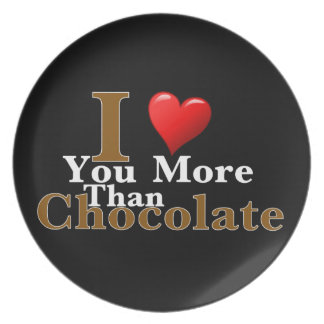 I Love You More Than Chocolate! Dinner Plates