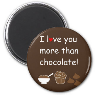 I Love you More than Chocolate Magnet