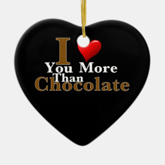 I Love You More Than Chocolate! Ornament