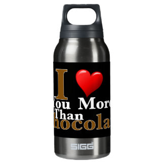 I Love You More Than Chocolate! SIGG Thermo 0.3L Insulated Bottle