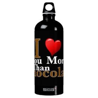 I Love You More Than Chocolate! SIGG Traveler 1.0L Water Bottle