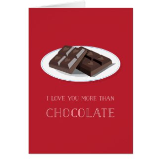 I Love You More Than Chocolate Valentine Card