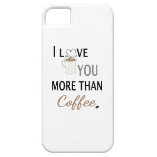 I Love You More than Coffee iPhone 5 Cases
