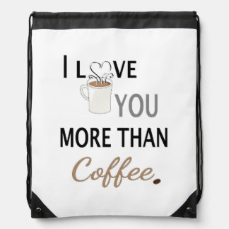 I Love You More than Coffee Drawstring Bag