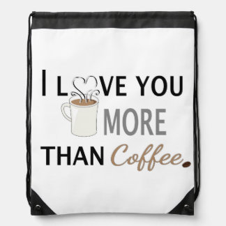 I Love You More than Coffee Drawstring Backpack
