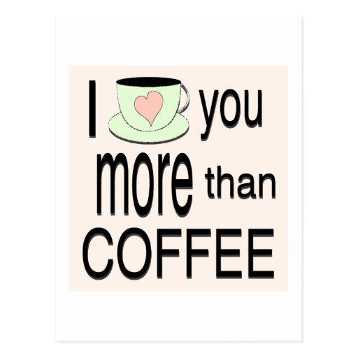 I love you more than coffee Postcard  Zazzle