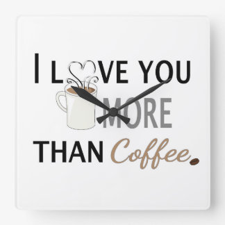 I Love You More than Coffee Square Wall Clock