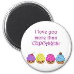 I Love You More Than Cupcakes Fridge Magnet