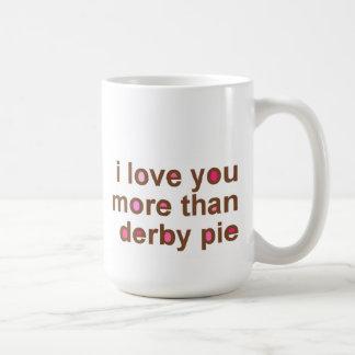 I Love You More than Derby Pie Classic Mug