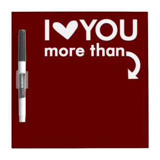 I Love You More Than Dry Erase Board (Red)