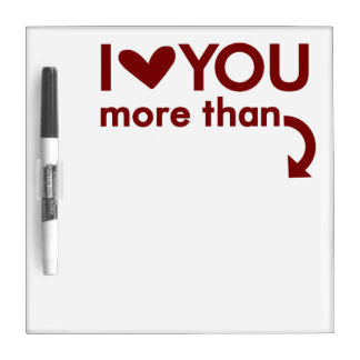 I Love You More Than Dry Erase Board (Red Text)