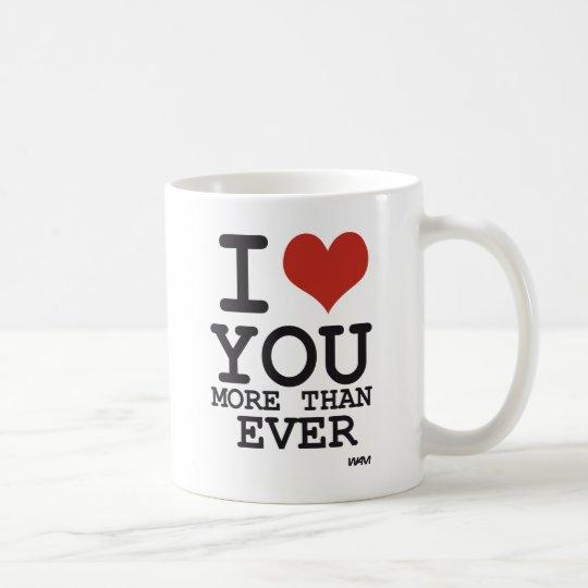 I love you more than ever coffee mug