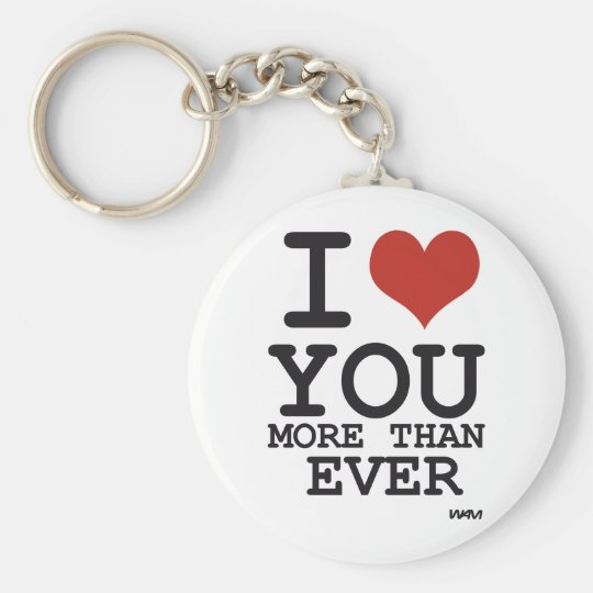 I love you more than ever keychain