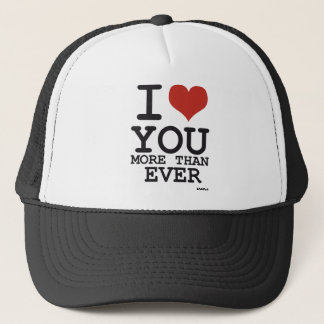 I love you more than ever trucker hat