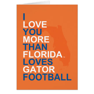 I Love You More Than Florida Loves Gator Football Card