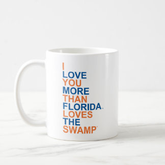 I Love You More Than Florida Loves the Swamp Coffee Mug