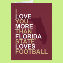 I Love You More Than Florida State Loves Football Card