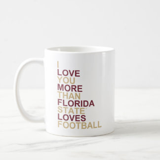 I Love You More Than Florida State Loves Football Coffee Mug