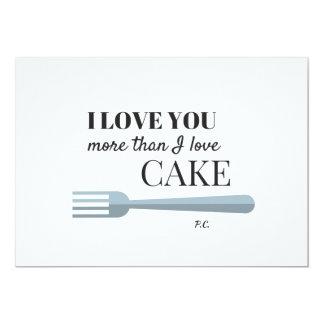 I Love You More Than I Love Cake Invite
