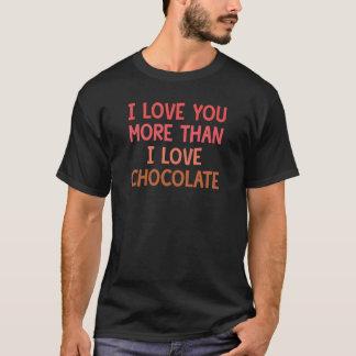 I Love You More Than I Love Chocolate T-Shirt