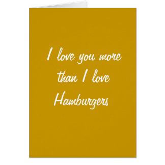 I love you more than I love hamburgers card