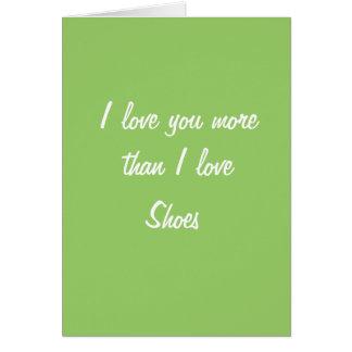 I love you more than I love shoes card